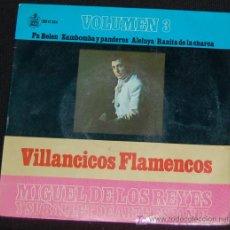 Discos de vinilo: SINGLE MIGUEL DE LOS REYES. VILLANCICOS FLAMENCOS. Lote 74388511