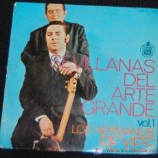 Discos de vinilo: SINGLE LOS HERMANOS REYES. SEVILLANAS DEL ARTE GRANDE. Lote 8049511