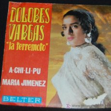 Discos de vinilo: SINGLE DOLORES VARGAS LA TERREMOTO. A-CHI-LI-PU. Lote 89521484