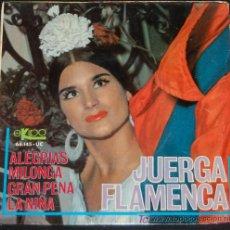 Discos de vinilo: SINGLE JUERGA FLAMENCA. ALEGRIAS. Lote 8051321