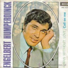 Discos de vinilo: ENGELBERT HUMPERDINCK-A MAN WITHOUT LOVE + CALL ON ME SINGLE VINILO 1967. Lote 8068549