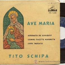 Discos de vinilo: EP 45 RPM / TITO SCHIPA / AVE MARIA (SHUBERT) EDITADO POR LA VOZ DE SU AMO . Lote 17449423