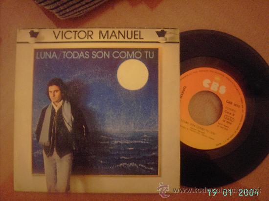 VICTOR MANUEL. LUNA / TODAS SON COMO TÚ. SINGLE VINILO 45 RPM (Música - Discos - Singles Vinilo - Cantautores Españoles)