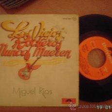Discos de vinilo: MIGUEL RIOS. LOS VIEJOS ROCKEROS NUNCA MUEREN. SINGLE VINILO 45 RPM.. Lote 25635751