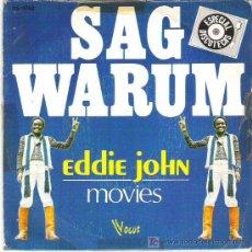 Discos de vinilo: EDDIE JOHN - SAG WARUM / MOVIES *** HISPANOVOX 1978. Lote 8082857