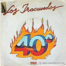 Discos de vinilo: LOS IRACUNDOS - 40 GRADOS / COSITA LINDA TU ME ENLOQUECES **RCA VICTOR. Lote 11208721
