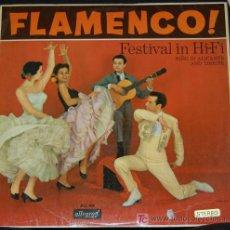 Discos de vinilo: LP FLAMENCO! FESTIVAL IN HI-FI. NIÑO DI ALICANTE AND TROUPE. Lote 8153888