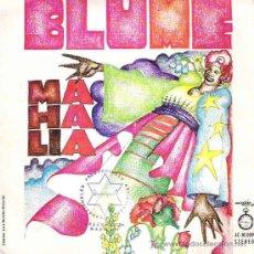 Discos de vinilo: BLUME - MAHALIA / CUANDO UN HOMBRE AMA ** SELLO ACCION ** 1973 EXCEPCIONAL. Lote 12095936