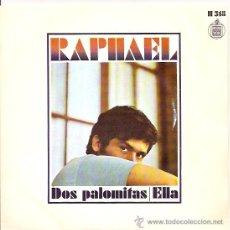 Dischi in vinile: RAPHAEL SINGLE SELLO HISPAVOX AÑO 1969 . Lote 8205846