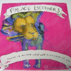 Discos de vinilo: LP PALACE BROTHERS THERE IS NO ONE WHAT WILL TAKE CARE OF YOU VINILO. Lote 26216779