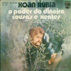 Discos de vinilo: XOAN RUBIA - O PODER DO DIÑEIRO - SINGLE RARO DE VINILO DE 1975 CANTADO EN GALLEGO. Lote 13897666
