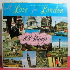 Discos de vinilo: WITH LOVE FROM LONDON ( 101 STRINGS ) USA LP33. Lote 8250063