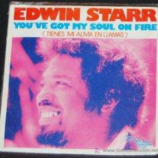 Discos de vinilo: SINGLE EDWIN STARR. YOU´VE GOT MY SOUL ON FIRE. Lote 8263099