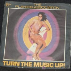 Discos de vinilo: SINGLE THE PLAYERS ASSOCIATION. TURN THE MUSIC UP!. Lote 9571669