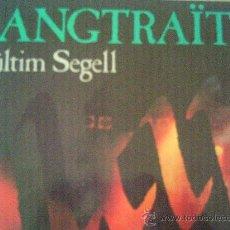 Discos de vinilo: SANGTRAIT,L,ULTIM SEGELL,DEL 91. Lote 8262881