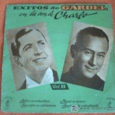 Discos de vinilo: EXITOS DE GARDEL EN LA VOZ DE CHARLO:ADIOS MUCHACHOS+SUS OJOS SE CERRARON+MANO A MANO+AMORES DE ESTU. Lote 10468468