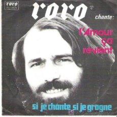 Discos de vinilo: RORO - L´AMOUR CA REVIENT / SI JE CHANTE , SI JE GROGNE **. Lote 11805288
