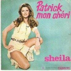 Discos de vinilo: SHEILA - PATRICK MON CHERIE / GOOD BYE MY LOVE *** CARRERE 1976. Lote 8354291