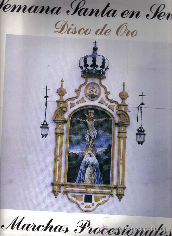 LP SEMANA SANTA EN SEVILLA - DISCO DE ORO - MARCHAS PROCESIONALES (Música - Discos - LP Vinilo - Flamenco, Canción española y Cuplé)