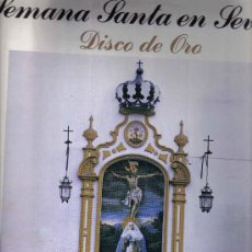 Discos de vinilo: LP SEMANA SANTA EN SEVILLA - DISCO DE ORO - MARCHAS PROCESIONALES. Lote 14045755