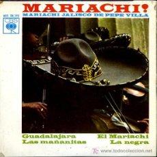 Discos de vinilo: MARIACHI JALISCO DE PEPE VILLA - GUADALAJARA / LAS MAÑANITAS / EL MARIACHI / LA NEGRA - EP 1964. Lote 8550107