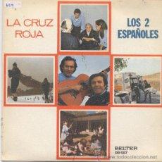 Discos de vinil: LOS 2 ESPAÑOLES,LA CRUZ ROJA. Lote 8407736