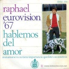 Discos de vinilo: RAPHAEL - EUROVISIÓN 67 - HABLEMOS DEL AMOR. Lote 8427730