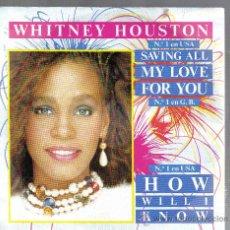 Disques de vinyle: SINGLE WHITNEY HOUSTON - SAVING ALL MY LOVE FOR YOU - PEDIDO MINIMO 9 EUROS. Lote 23191966