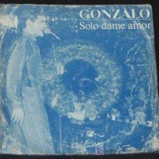 Discos de vinilo: SINGLE GONZALO. SOLO DAME AMOR. Lote 8482874