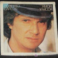 Discos de vinilo: SINGLE ROBERTO CARLOS. AMOR Y MODA. Lote 8482883