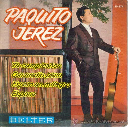 PAQUITO JEREZ : EP 1962 BELTER , NUEVO (Música - Discos de Vinilo - EPs - Flamenco, Canción española y Cuplé)