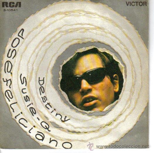 JOSE FELICIANO-DESTINY + SUSIE Q SINGLE VINILO 1970 SPAIN (Música - Discos - Singles Vinilo - Grupos y Solistas de latinoamérica)