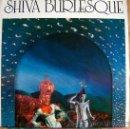 Discos de vinilo: LP - SHIVA BURLESQUE - M/T - ORIGINAL INGLES, FUNDAMENTAL RECORDS 1987, PORTADA DOBLE. Lote 36447763