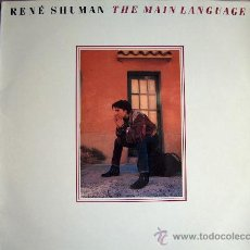 Discos de vinilo: LP - RENE SHUMAN - THE MAIN LANGUAGE - ORIGNAL ESPAÑOL, CBS 1989. Lote 8588293