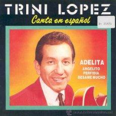 Discos de vinilo: TRINI LOPEZ - ADELITA / ANGELITO / PERFIDIA / BESAME MUCHO - EP PROMO ESPAÑOL DE 1990. Lote 8641251