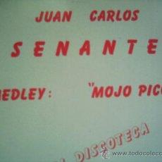 Discos de vinilo: JUAN CARLOS SENANTE(CACO SENANTE),MEDLEY MOJO PICON,PROMO,MAXISINGLE,SOLO 1 CARA. Lote 8703193