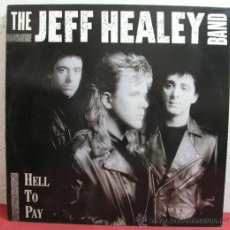 Discos de vinilo: THE JEFF HEALEY BAND ( HELL TO PAY ) HOLANDA - 1990 LP33 ARISTA. Lote 8736829