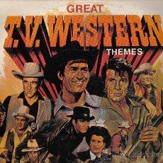 Discos de vinilo: LP GREAT T.V. WESTERN THEMES: BONANZA , EL VIRGINIANO , CARAVANA, VALLE DE PASIONES, CHEYENNE , ETC . Lote 20883834