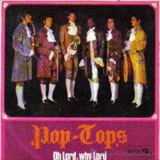 Discos de vinilo: POP TOPS: OH LORD,WHY LORD + EL MAR, SINGLE 45 RPM, SONOPLAY, 1968. Lote 27213279