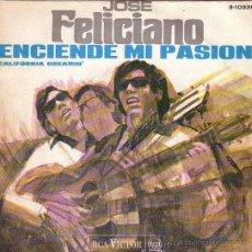 Discos de vinilo: JOSÉ FELICIANO: ENCIENDE MI PASION + CALIFORNIA DREAMIN', SINGLE, RCA, 1968. Lote 26449705
