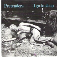 Discos de vinilo: THE PRETENDERS - I GO TO SLEEP / ENGLISH ROSES ** 1981 REAL RECORDS. Lote 13087990