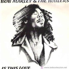 Discos de vinilo: BOB MARLEY & THE WAILERS - IS THIS LOVE ** ISLAND 1978. Lote 15992657