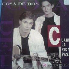 Discos de vinilo: COSA DE DOS:CUANDO LA VIDA PASA/PROMO/SINGLE. Lote 12104926