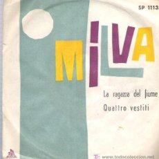 Discos de vinilo: MILVA - LA RAGAZZA DEL FIUME / QUATTRO VESTITI **** CETRA. Lote 11491531