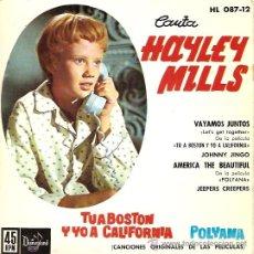 Discos de vinilo: HAYLEY MILLS EP SELLO HISPAVOX AÑO 1962 DE LOS FILMS TU A BOSTON Y YO A CALIFORNIA Y POLYANA.. Lote 8928887