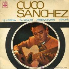 Discos de vinilo: CUCO SANCHEZ - LA LLORONA / TU, SOLO TU / ARRIEROS SOMOS / VENCIDA - EP 1967. Lote 13838450