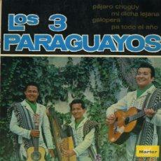 Discos de vinilo: LOS TRES PARAGUAYOS - PÁJARO CHOGUY / MI DICHA LEJANA / GALOPERA / PA TODO EL AÑO - EP 1967. Lote 8934197