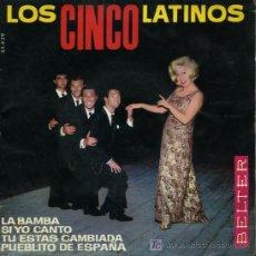 Discos de vinilo: LOS CINCO LATINOS - LA BAMBA / SI YO CANTO / TU ESTÁS CAMBIADO / PUEBLITO DE ESPAÑA - EP 1964. Lote 25355635