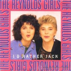 Discos de vinilo: THE REYNOLDS GIRLS ··· I'D RATHER JACK / I'D RATHER JACK (INSTRUMENTAL) - (SINGLE 45 RPM) ··· NUEVO. Lote 27277497