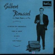 Discos de vinilo: GILBERT ROUSSEL - LE RETOUR DES HIRONDELLES / PARIS BY NIGHT / LA JAVA / CAFE PIGALLE - EP 1959. Lote 16339537